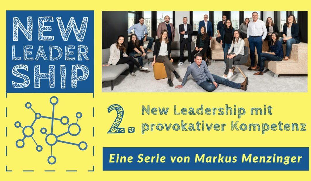 Provokative Kompetenz im New Leadership