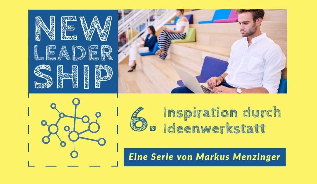 Inspiration durch die Ideenwerkstatt